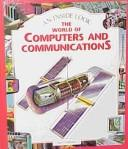 Cover of: The World of Computers and Communication (An Inside Look) | Ian Graham