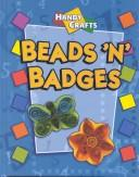 Cover of: Beads 'N' Badges (Handy Crafts)