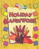 Cover of: Holiday Handiwork (Handy Crafts)