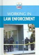 Cover of: Working In Law Enforcement (My Future Career) |
