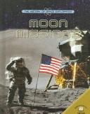 Cover of: Moon Missions (History of Space Exploration) |
