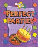 Cover of: Perfect Parties (Handy Crafts)