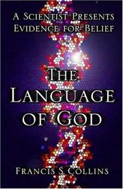 Cover of: The Language of God: A Scientist Presents Evidence for Belief