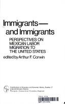 Cover of: Immigrants and Immigrants: Perspectives on Mexican Labor Migration to the United States (Contributions in Economics and Economic History)