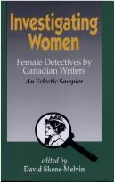 Cover of: Investigating Women: Female Detectives by Canadian Writers  | David Skene-Melvin