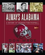 Cover of: Always Alabama: a history of Crimson Tide football