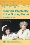 Cover of: Practical psychiatry in the nursing home |