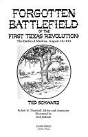 Cover of: Forgotten battlefield of the first Texas revolution | Schwarz, Ted