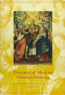 Cover of: Treasures of Mexican Colonial Painting | Marcus B. Burke