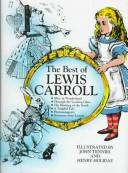 Cover of: The Best of Lewis Carroll: Alice in Wonderland/Through the Looking Glass/the Hunting of the Snark/a Tangled Tale/Phantasmagoria/Nonsense from Letter
