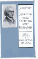Cover of: Commentaries on the Constitution of the United States: with a preliminary review of the constitutional history of the colonies and states, before the adoption of the Constitution.