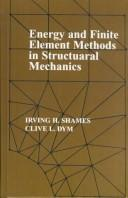 Cover of: Energy And Finite Element Methods In Structural Mechanics | Irving H Shames
