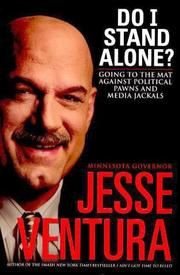 Do I stand alone? by Jesse Ventura