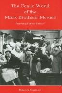 Cover of: The comic world of the Marx Brothers' movies