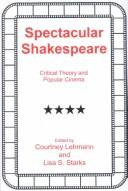 Cover of: Spectacular Shakespeare