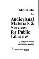 Cover of: Guidelines for audiovisual materials & services for public libraries. | American Library Association. Audio-Visual Committee.