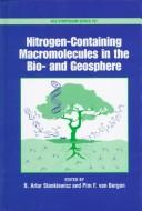 Cover of: Nitrogen-containing macromolecules in the bio- and geosphere |