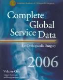 Cover of: Complete Global Service Data 2006 (Complete Global Service Data) | American Academy of Orthopaedic Surgeons.