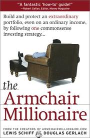 Cover of: The Armchair Millionaire: Build and Protect an Extraordinary Portfolio, Even on an Ordinary Income, by Following One Commonsense Investing Strategy