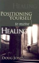 Cover of: Positioning Yourself to Receive Healing