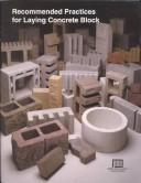 Cover of: Recommended Practices for Laying Concrete Block (5th ed) | Portland Cement Association.