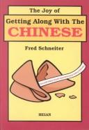 Cover of: The Joy of Getting Along With the Chinese | Fred Schneiter