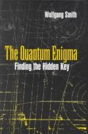 Cover of: The Quantum Enigma | Wolfgang Smith