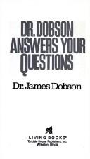 Cover of: Dr. Dobson answers your questions | James C. Dobson