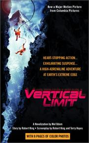Cover of: Vertical Limit | by Mel Odom ; story by Robert King ; screenplay by Robert King and Terry Hayes.