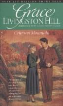 Cover of: Crimson Mountain (Grace Livingston Hill #85)