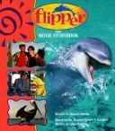 Cover of: Flipper Movie Storybook (Flipper) | Russell Martin