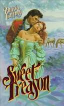 Cover of: Sweet Treason | Patricia Gaffney
