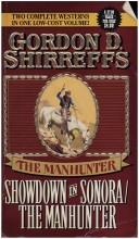 Cover of: Showdown in Sonora/the Manhunter/2 Westerns in 1: Showdown in Sonora (The Manhunter)