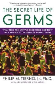 Cover of: The Secret Life of Germs | Philip M., Ph.D. Tierno Jr.