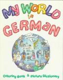 Cover of: My world in German | Tamara M. Mealer