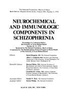Cover of: Neurochemical and immunologic components in schizophrenia | International Symposium on Immunologic Components in Schizophrenia University of Texas Medical Branch at Galveston 1976.