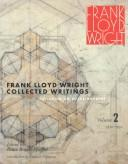 Cover of: Frank Lloyd Wright Collected Writings. Including and Authobiography. Volume 2. 1930-1932 | Bruce Brooks Pfeiffer