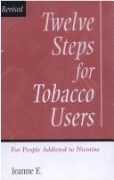 Cover of: Twelve Steps for Tobacco Users | Jeanne F