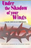 Cover of: Under the Shadow of Your Wings | Craig Douglgas Erickson