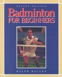 Cover of: Badminton for Beginners | Ralph Ballou
