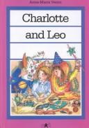 Cover of: Charlotte and Leo | Anne-Marie Vesco