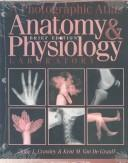 Cover of: photographic atlas for anatomy and physiology | Kent M. Van De Graaff