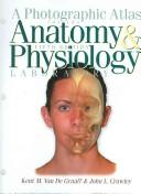 Cover of: Photographic Atlas for Anatomy and Physiology | Kent M. Van De Graff