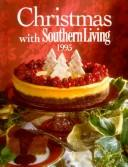 Cover of: Christmas With Southern Living 1995 (Christmas With Southern Living, 1995) | Rebecca Brennan