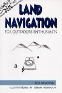 Cover of: Land Navigation for Outdoor Enthusiasts (Nuts 'n' Bolts Guide)