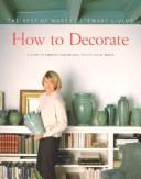 Cover of: How to decorate: the best of Martha Stewart living.
