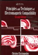 Cover of: Principles and techniques of electromagnetic compatibility