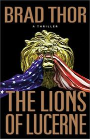 Cover of: The Lions of Lucerne | Brad Thor
