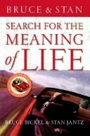 Cover of: Search For The Meaning Of Life | Bruce Bickel