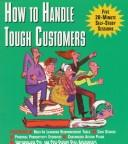 Cover of: How to Handle Tough Customers | Dartnell Publications